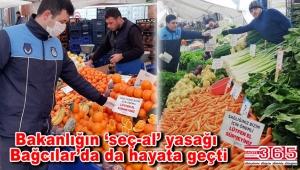Bağcılar'da semt pazarlarında seç-al yasağı…
