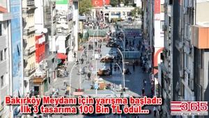 Bakırköy Meydan tasarımı için yarışma açıldı