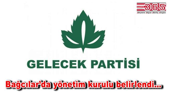 Gelecek Partisi Bağcılar İlçe Başkanı Ahmet Demir ekibini kurdu