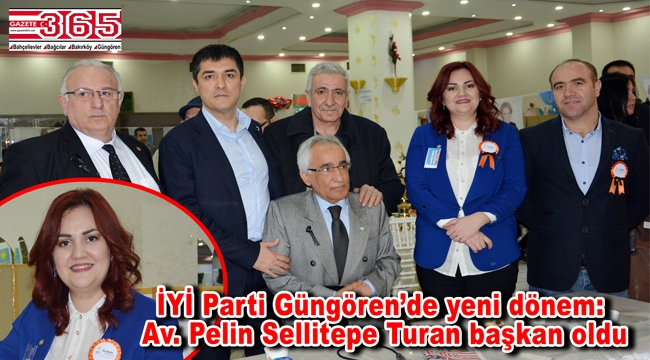 İYİ Parti Güngören İlçe Başkanlığı'na Av. H. Pelin Sellitepe Turan seçildi