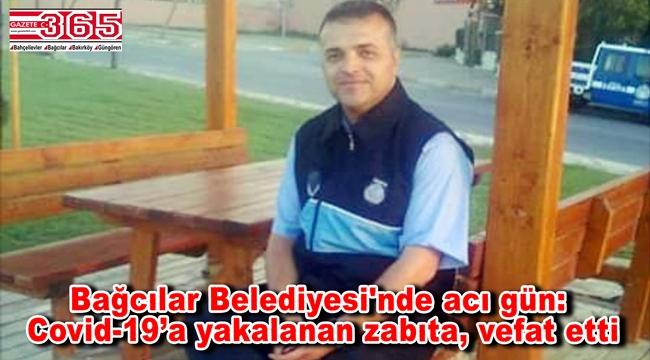 Bağcılar Belediyesi Zabıta Memuru Mustafa Solakoğlu, koronavirüsü yenik düştü