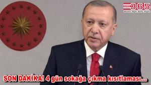 Cumhurbaşkanı Erdoğan açıkladı: 23-24-25-26 Nisan tarihlerinde sokağa çıkma yasağı olacak