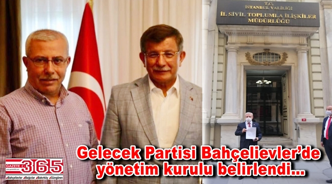 Gelecek Partisi Bahçelievler İlçe Başkanı Ayhan Çeçen ekibini kurdu