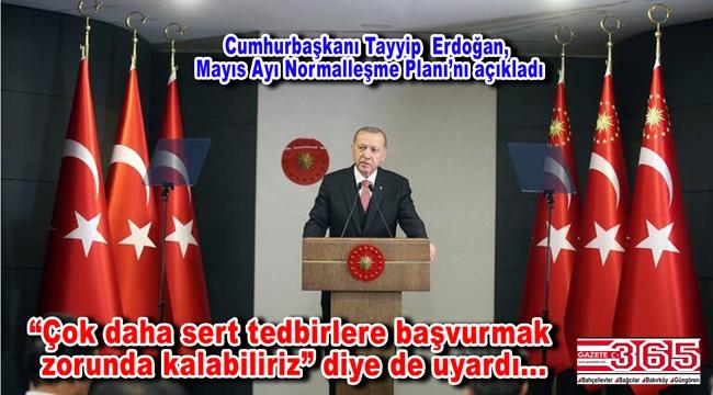 Cumhurbaşkanı Tayyip Erdoğan açıkladı: Normalleşme başlıyor!