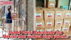 Saadet Partisi Bahçelievler, 600 aileye erzak dağıttı