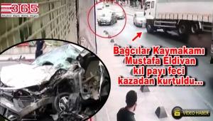 Bağcılar'da feci kaza: Kaymakam Eldivan, saniyelerle ölümden döndü