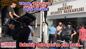 Bakırköy Belediyesi'ne haciz: Başkanlık katı boşaltıldı!