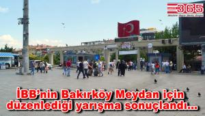 'Bakırköy Meydanı Kentsel Tasarım Proje Yarışması' sonuçlandı