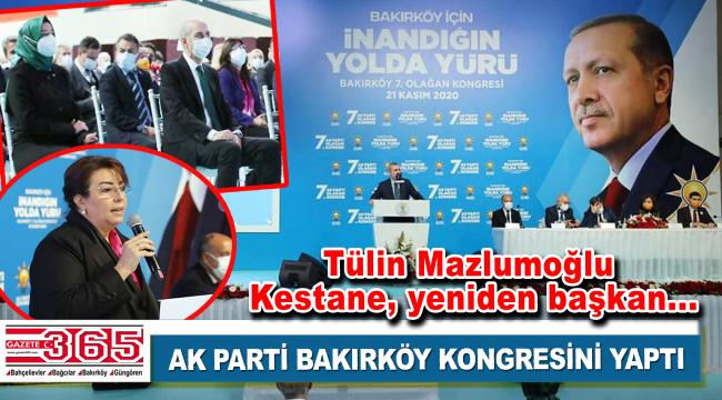 AK Parti Bakırköy İlçe Başkanlığı'na; tekrar Tülin Mazlumoğlu Kestane seçildi