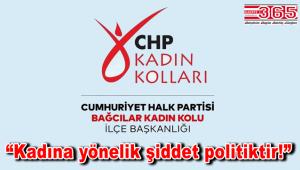 CHP Bağcılar İlçe Kadın Kolu Başkanlığı'ndan '25 Kasım' açıklaması…