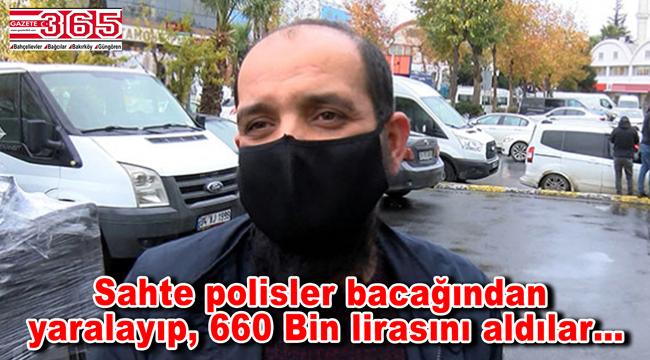 Bağcılar'da gasp: Polis kılığındaki soyguncular 660 Bin lirasını çaldı!