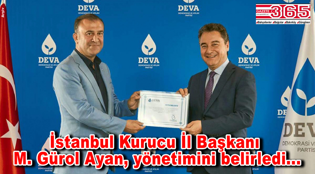 DEVA Partisi İstanbul İl Yönetim Kurulu'nda kimler var? Başkanlık Kurulu kimlerden oluştu?