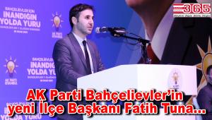 AK Parti Bahçelievler İlçe Başkanlığı'na; Fatih Tuna seçildi