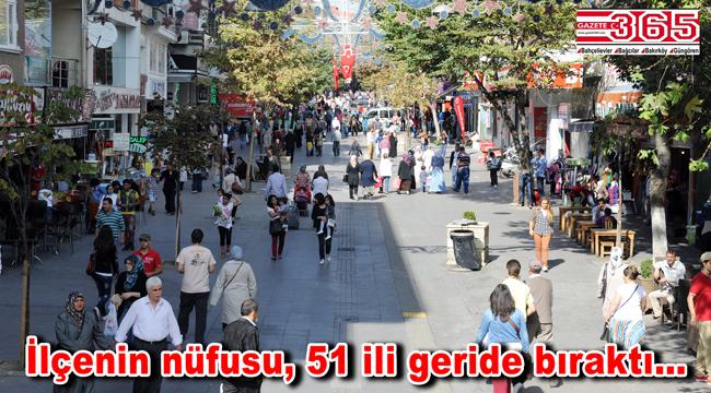 Bağcılar'ın nüfusu 51 ilden büyük!