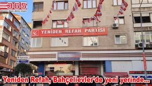 Yeniden Refah Partisi Bahçelievler İlçe Başkanlığı taşındı