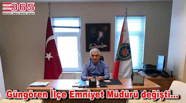 Güngören İlçe Emniyet Müdürlüğü'ne İhsan Süngü atandı