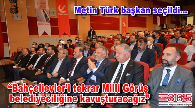 Yeniden Refah Partisi Bahçelievler İlçe Başkanlığı'na Metin Türk seçildi