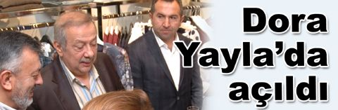 Boutique Dora Yayla'da açıldı