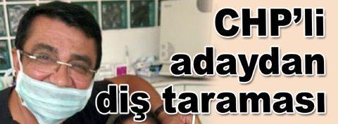 CHP'li adaydan vatandaşa ücretsiz diş taraması…