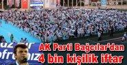 AK Parti Bağcılar'da 4 bin kişilik büyük teşkilat iftarı…
