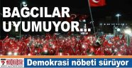 Bağcılarlılar 'Demokrasi Nöbeti'ni sürdürüyor
