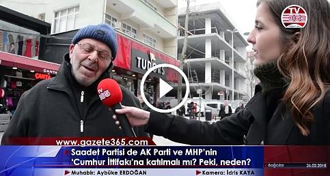 Saadet Partisi, AK Parti ve MHP'nin 'Cumhur İttifakı'na katılmalı mı?