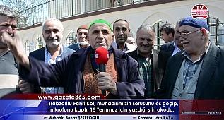 Trabzonlu Fahri Amca'dan 15 Temmuz şiiri: FETÖ'ye ateş püskürdü...